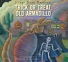 Trick or treat, Old Armadillo