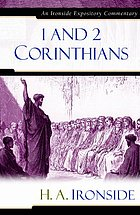 1 and 2 Corinthians : an Ironside expository commentary