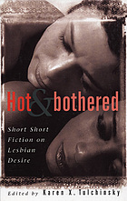 Hot & bothered : short short fiction on lesbian desire