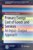 Primary exergy cost of goods and services : an input-output approach