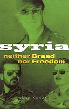 Syria : neither bread nor freedom
