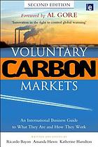Voluntary carbon markets : an international business guide to what they are and how they work