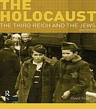The Holocaust : the Third Reich and the Jews
