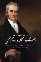 The papers of John Marshall / Vol. VI Correspondence, papers, and selected judicial opinions, November 1800 - March 1807 / Charles F. Hobson, ed. ; Frederika J. Teute, assoc. ed. ; Laura S. Gwilliam, ed. assist.