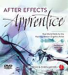 After Effects apprentice : real-world skills for the aspiring motion graphics artist