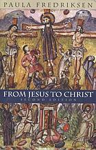 From Jesus to Christ : the origins of the New Testament images of Christ