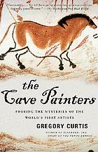 The cave painters : probing the mysteries of the first artists