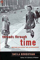 Threads through time : writings on history and autobiography