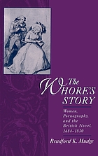 The whore's story : women, pornography, and the British novel, 1684-1830