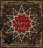 The travels of Marco Polo : the illustrated edition