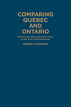 Comparing Quebec and Ontario : political economy and public policy at the turn of the millennium