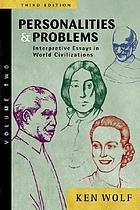 Personalities and problems : interpretive essays in world civilizations