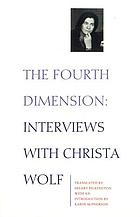 The fourth dimension : interviews with Christa Wolf