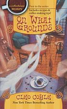 On what grounds : a coffeehouse mystery.