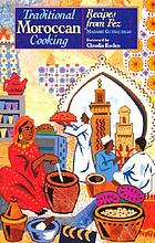 Traditional Moroccan cooking : recipes from Fez