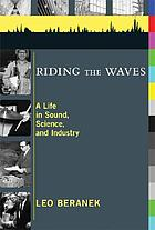 Riding the waves : a life in sound, science, and industry