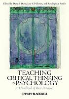 Teaching Critical Thinking in Psychology : a Handbook of Best Practices.