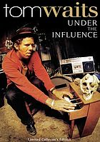Tom Waits : under the influence