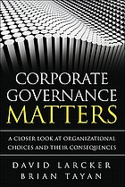 Corporate governance matters : a closer look at organizational choices and their consequences