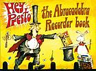 Hey presto! the Abracadabra recorder book : 100 graded songs and tunes