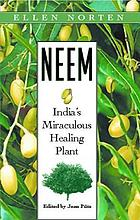 Neem : India's miraculous healing plant