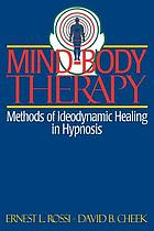 Mind-body therapy : ideodynamic healing in hypnosis
