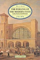The forging of the modern state : early industrial Britain, 1783-1870