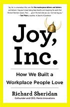 Joy, Inc. : how we built a workplace people love