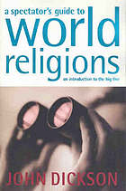 A Spectator's Guide to World Religions : an introduction to the big five