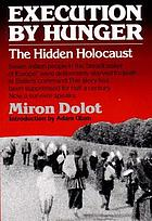 Execution by hunger : the hidden holocaust