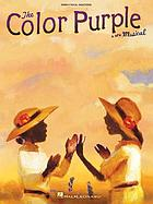 The color purple : a new musical : piano vocal selections