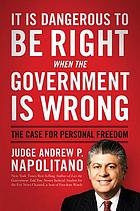 It is dangerous to be right when the government is wrong : the case for personal freedom