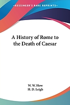 A history of Rome to the death of Cæsar