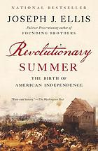 Revolutionary summer : the birth of American independence