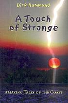 A touch of strange : amazing tales of the coast