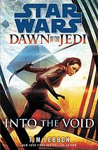 Into the Void: Star Wars (Dawn of the Jedi).