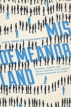Misdemeanorland : criminal courts and social control in an age of broken windows policing