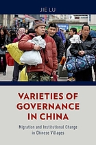 Varieties of governance in China : migration and institutional change in Chinese villages