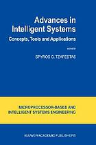 Advances in intelligent systems : concepts, tools, and applications