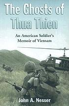 The ghosts of Thua Thien : an American soldier's memoir of Vietnam