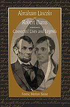 Abraham Lincoln and Robert Burns : connected lives and legends