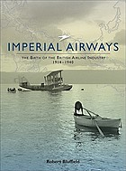 Imperial Airways : the birth of the British airline industry 1914-1940
