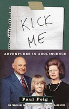 Kick me : adventures in adolescence