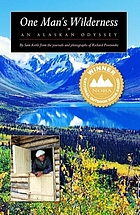 One man's wilderness : an Alaskan odyssey