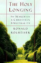 The holy longing : the search for a Christian spirituality