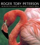 Peterson's birds : the art and photography of Roger Tory Peterson