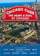 Chicago Cubs : the heart and soul of Chicago