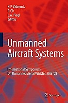 Unmanned aircraft systems : International Symposium on Unmanned Aerial Vehicles, UAV'08
