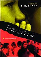 Friction : a novel