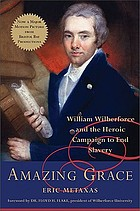 Amazing Grace : William Wilberforce and the heroic campaign to end slavery